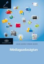 MÉDIAGAZDASÁGTAN - Ekönyv - GÁLIK MIHÁLY - URBÁN ÁGNES