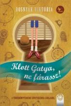 KLOTT GATYA, NE FÁRASSZ! - Ekönyv - BOSNYÁK VIKTÓRIA