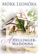 A HELLINGER-MADONNA - Ekönyv - MÖRK LEONÓRA