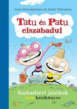 Tatu és Patu elszabadul - Ekönyv - HAVUKAINEN, AINO - TOIVONEN, SAMI