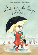 Az én boldog életem - Ekönyv - LAGERCRANTZ, ROSE - ERIKSSON, EVA