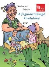 A FAGYLALTRAJONGÓ KIRÁLYLÁNY - APA MESÉL - Ekönyv - KELEMEN ISTVÁN