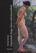 FEJEZETEK NAGY IMRE MŰVÉSZETÉBŐL - Ekönyv - SÜMEGI GYÖRGY