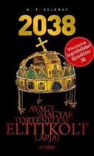 2038 - AVAGY A MAGYAR TÖRTÉNELEM ELTITKOLT LAPJAI - Ekönyv - ZELENAY, K.T.