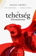 A TEHETSÉG KIBONTAKOZÁSA - Ekönyv - BAGDY EMŐKE