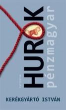 HUROK - PÉNZMAGYAR - Ekönyv - KERÉKGYÁRTÓ ISTVÁN