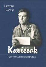 KAVICSOK - EGY FILMRENDEZŐ EMLÉKTÖREDÉKEI - Ekönyv - LESTÁR JÁNOS
