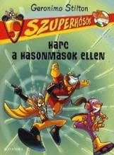 HARC A HASONMÁSOK ELLEN - SZUPERHŐSÖK 4. - Ekönyv - STILTON, GERONIMO
