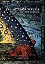 A MŰVÉSZET EREDETE - KULTÚRA, EVOLÚCIÓ, KOGNÍCIÓ - Ekönyv - TYPOTEX KFT. ELEKTRONIKUS KIADÓ