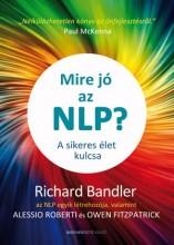 MIRE JÓ AZ NLP? - A SIKERES ÉLET KULCSA - Ekönyv - BANDLER, RICHARD