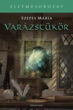 VARÁZSTÜKÖR - ÉLETMŰSOROZAT (CD MELLÉKLETTEL!) - Ekönyv - SZEPES MÁRIA