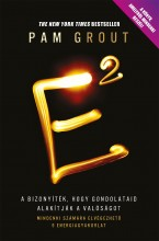 E2 - A BIZONYÍTÉK, HOGY GONDOLATAID ALAKÍTJÁK A VALÓSÁGOT - Ebook - GROUT, PAM