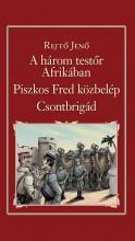 A HÁROM TESTŐR AFRIKÁBAN, PISZKOS FRED KÖZBELÉP, CSONTBRIGÁD-NEMZETI KT. 25. - Ekönyv - REJTŐ JENŐ