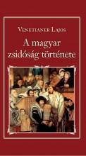 A MAGYAR ZSIDÓSÁG TÖRTÉNETE - NEMZETI KÖNYVTÁR 30. - Ekönyv - VENTAINER LAJOS