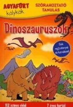 DINOSZAURUSZOK - AGYAFÚRT KÖLYKÖK - SZÓRAKOZTATÓ TANULÁS - Ekönyv - ALEXANDRA KIADÓ