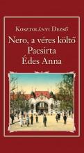 NERO, A VÉRES KÖLTŐ, PACSIRTA, ÉDES ANNA - NEMZETI KÖNYVTÁR 27. - Ekönyv - KOSZTOLÁNYI DEZSŐ