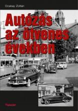 AUTÓZÁS AZ ÖTVENES ÉVEKBEN - Ekönyv - OCSKAY ZOLTÁN