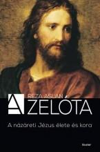 A ZELÓTA - A NÁZÁRETI JÉZUS ÉLETE ÉS KORA - Ekönyv - ASLAN, REZA