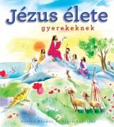 JÉZUS ÉLETE GYEREKEKNEK - Ekönyv - THOMAS, MARION-ENDERSBY, FRANK