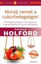 MONDJ NEMET A CUKORBETEGSÉGRE! - Ekönyv - HOLFORD, PATRICK