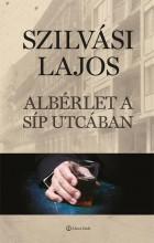 ALBÉRLET A SÍP UTCÁBAN - Ekönyv - SZILVÁSI LAJOS