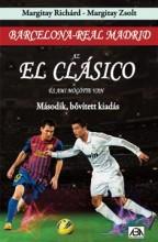 AZ EL CLÁSICO ÉS AMI MÖGÖTTE VAN - BARCELONA-REAL MADRID - Ekönyv - MARGITAY RICHÁRD-MARGITAY ZSOLT