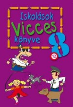 ISKOLÁSOK VICCES KÖNYVE 8. - Ekönyv - KUK KÖNYV- ÉS LAPKIADÓ