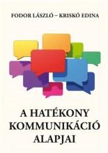 A HATÉKONY KOMMUNIKÁCIÓ ALAPJAI - Ebook - FODOR LÁSZLÓ- KRISKÓ EDINA
