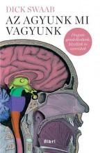 AZ AGYUNK MI VAGYUNK - Ekönyv - SWAAB, DICK