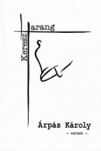 HARANG ÉS KERESZT - VERSEK - Ekönyv - ÁRPÁS KÁROLY