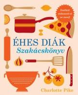 ÉHES DIÁK - SZAKÁCSKÖNYV - Ekönyv - PIKE, CHARLOTTE