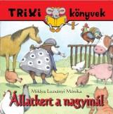 TRIXI KÖNYVEK - ÁLLATKERT A NAGYINÁL - Ekönyv - MIKLYA LUZSÁNYI MÓNIKA