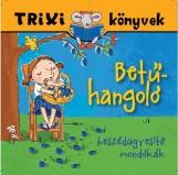 TRIXI KÖNYVEK - BETŰHANGOLÓ - BESZÉDÜGYESÍTŐ MONDÓKÁK - Ekönyv - FEJES GABRIELLA