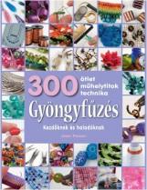 GYÖNGYFŰZÉS - 300 ÖTLET, MŰHELYTITKOK, TECHNIKA - Ekönyv - POWER, JEAN