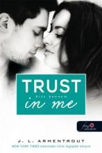 TRUST IN ME - BÍZZ BENNEM - FŰZÖTT - Ekönyv - ARMENTROUT, JENNIFER L.