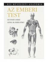 AZ EMBERI TEST - KIS MŰVÉSZETI ANATÓMIA - FŰZÖTT - Ekönyv - SZUNYOGHY ANDRÁS