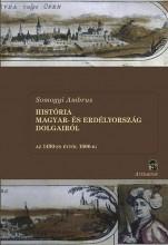 HISTÓRIA MAGYAR- ÉS ERDÉLYORSZÁG DOLGAIRÓL I-II. - Ekönyv - SOMOGYI AMBRUS