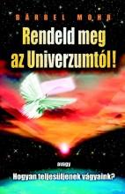 RENDELD MEG AZ UNIVERZUMTÓL! - FŰZÖTT - Ebook - MOHR, BÄRBEL