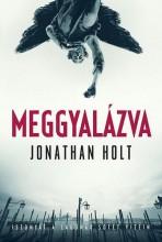 MEGGYALÁZVA - ISZONYAT A LAGÚNÁK SÖTÉT VIZEIN - Ekönyv - HOLT, JONATHAN