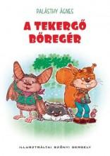 A TEKERGŐ BŐREGÉR - Ekönyv - PALÁSTHY ÁGNES