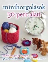 MINIHORGOLÁSOK 30 PERC ALATT - Ekönyv - MELDRUM, CAROL