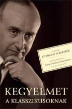 KEGYELMET A KLASSZIKUSOKNAK - ÍRÁSOK GYERGYAI ALBERTRŐL - Ekönyv - PESTI KALLIGRAM KFT.