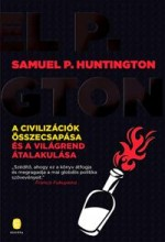 A CIVILIZÁCIÓK ÖSSZECSAPÁSA ÉS A VILÁGREND ÁTALAKULÁSA - ÚJ!! - Ekönyv - HUNTINGTON, SAMUEL P.