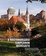 A MAGYARORSZÁGI TEMPLOMOK MŰVÉSZETE - Ekönyv - KAISER OTTÓ - JANKOVICS MARCELL