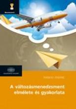 A VÁLTOZÁSMENEDZSMENT ELMÉLETE ÉS GYAKORLATA - Ekönyv - FARKAS FERENC