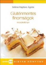GLUTÉNMENTES FINOMSÁGOK - RECEPTESKÖNYV - Ekönyv - SÓKINÉ HAJDARA ÁGOTA