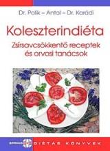 KOLESZTERINDIÉTA - ZSÍRSAVCSÖKKENTŐ RECEPTEK ÉS ORVOSI TANÁCSOK - Ekönyv - PALIK - ANTAL - KARÁDI