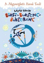 BIKFI-BUKFENC-BUKFERENC - A Négyszögletű Kerek Erdő 1 - Ekönyv - LÁZÁR ERVIN