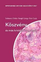 KÖSZVÉNY ÉS MÁS KRISTÁLYBETEGSÉGEK - Ekönyv - PROF.DR.SZEKANECZ ZOLTÁN - PROF.DR.PARAG