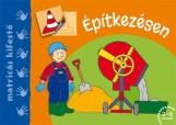 ÉPÍTKEZÉSEN - MATRICÁS KIFESTŐ - Ekönyv - BÁRCZI LÁSZLÓ